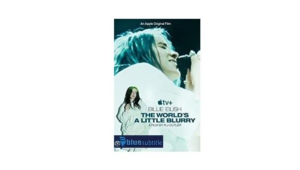 Free Download subtitle Billie Eilish: The World's a Little Blurry 2021 All Language
