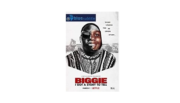 Free Download subtitle movie Biggie: I Got a Story to Tell 2021 All Language