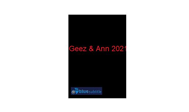 Free Download subtitle movie Geez & Ann 2021 All Language
