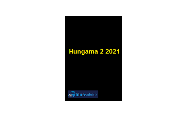 Free Download subtitle movie Hungama 2 2021