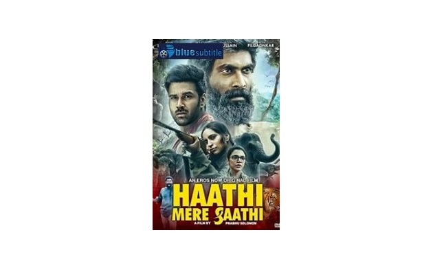 Free Download subtitle movie Haathi Mere Saathi 2021