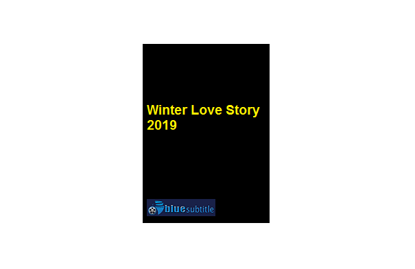 Free Download subtitle movie Winter Love Story 2019